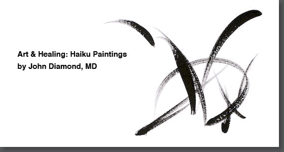 Haiku paintings by Dr. John Diamond